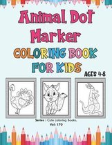 Animal Dot Marker Coloring Book for Kids Ages 4-8