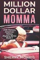 Million Dollar Momma