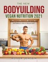 The New Bodyuilding Vegan Nutrition 2021