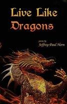 Live Like Dragons