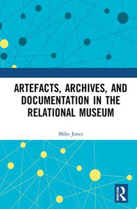 Artefacts, Archives, and Documentation in the Relational Museum