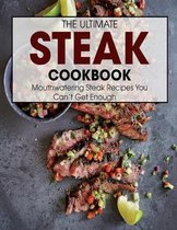 The Ultimate Steak Cookbook