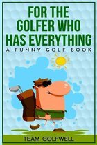 For the Golfer Who Has Everything