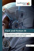 Fact and Fiction III