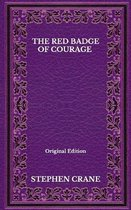 The Red Badge Of Courage - Original Edition