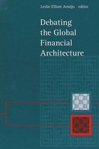 Debating the Global Financial Architecture