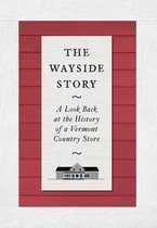 The Wayside Story - The Look Back at the History of a Vermont Country Store