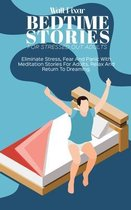 Bedtime Stories for Stressed Out Adults: Bedtime Stories For Stressed Out Adults