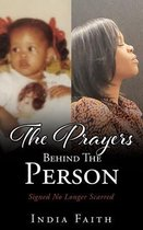 The Prayers Behind The Person: Signed No Longer Scarred