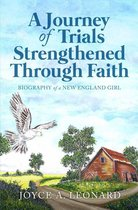 A Journey Of Trials Through Strengthened Faith