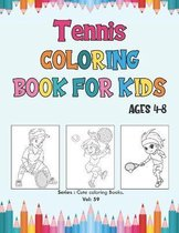Tennis Coloring Book for Kids Ages 4-8