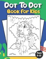 Dot To Dot Book For Kids Ages 8-12