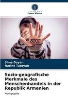 Sozio-geografische Merkmale des Menschenhandels in der Republik Armenien