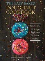 The Easy Baked Doughnut Cookbook
