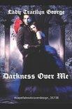 Darkness Over Me