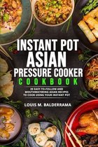 Instant Pot Asian Pressure Cooker Cookbook