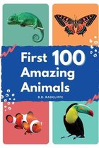 First 100 Amazing Animals