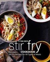 The New Stir Fry Cookbook