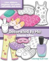 Decorated By Me! Sleepover Edition: Coloring Book Fun
