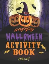 happy halloween activity book for kids: Halloween Workbooks for Kids and Toddlers, Coloring and Activity Book