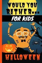Would You Rather for Kids Halloween