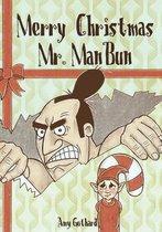 Merry Christmas Mr. ManBun