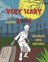 Very Scary Coloring Book for Brave Boys and Girls