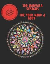 100 Mandala Designs for Your Mind & Body
