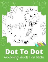 Dot To Dot Coloring Book For Kids