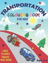 Transportation Colouring Book for Kids Ages 2-4 Cars Planes Trucks and More