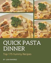 Top 175 Yummy Quick Pasta Dinner Recipes