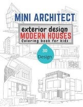 Mini Architect exterior design Modern houses Coloring Book for kids