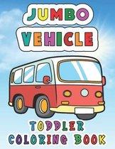 Jumbo Vehicle Toddler Coloring Book