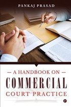 A Handbook on Commercial Court Practice