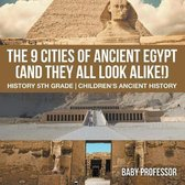 The 9 Cities of Ancient Egypt (And They All Look Alike!) - History 5th Grade - Children's Ancient History