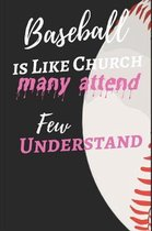 Baseball Is Like Church: Unique Baseball Themed Notebook - 125 Pages - Ruled - (6 by 9 Inches) -