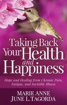 Taking Back Your Health and Happiness