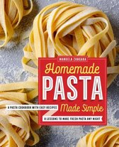Homemade Pasta Made Simple
