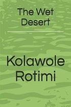 The Wet Desert