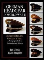Omslag German Headgear in World War II: SS/NSDAP/Police/Civilian/Misc.