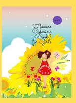 Flowers Coloring Book for Girls: Amazing Flowers Designs Coloring & Activity Book for Girls - Beautiful Flowers Coloring Pages for Teens, ages 4-8, 8-
