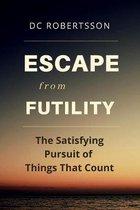 Escape From Futility