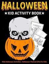 Halloween Kid Activity Book: Kids Halloween Activities