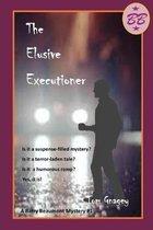 The Elusive Executioner