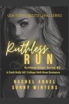 Ruthless Run