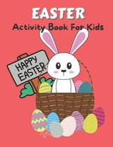 Easter Activity Book For Kids: Fun-filled activity book including mazes, dot to dot, word search, coloring and more
