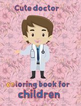 cute doctor coloring book for children
