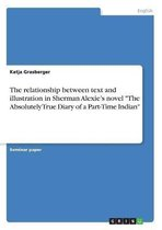 The relationship between text and illustration in Sherman Alexie's novel The Absolutely True Diary of a Part-Time Indian