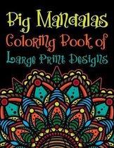 Big Mandalas Coloring Book of Large Print Designs