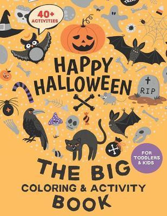 Happy Halloween: The Big Coloring & Activity Book For Toddlers and Kids: (Ages 3, 4-8)